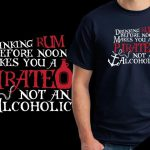 drinking rum custom t-shirts