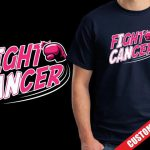 fight cancer custom t-shirts