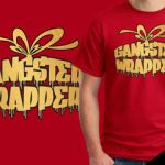 gangsta wrapped tshirt