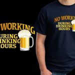 no working drinking t-shirts