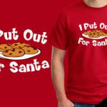 Put cookies out for Santa t-shirt